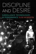 Product cover for 'Discipline and Desire: Surveillance Technologies in Performance'