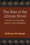 Cover image for 'The Rise of the African Novel'