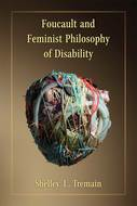 Cover image for 'Foucault and Feminist Philosophy of Disability'