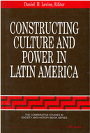 Cover image for 'Constructing Culture and Power in Latin America'