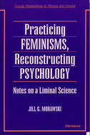 Book cover for 'Practicing Feminisms, Reconstructing Psychology'