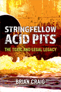 Product cover for 'Stringfellow Acid Pits: The Toxic and Legal Legacy'
