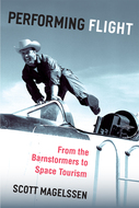 Product cover for 'Performing Flight: From the Barnstormers to Space Tourism'