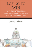Product cover for 'Losing to Win: Why Congressional Majorities Play Politics Instead of Make Laws'