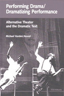 Cover image for 'Performing Drama/Dramatizing Performance'