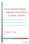 Cover image for 'State Institutions, Private Incentives, Global Capital'