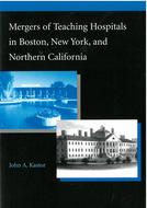 Book cover for 'Mergers of Teaching Hospitals in Boston, New York, and Northern California'