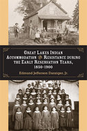 Cover image for 'Great Lakes Indian Accommodation and Resistance during the Early Reservation Years, 1850-1900'