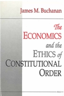 Cover image for 'The Economics and the Ethics of Constitutional Order'