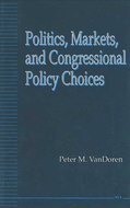 Book cover for 'Politics, Markets, and Congressional Policy Choices'