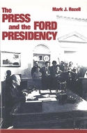 Book cover for 'The Press and the Ford Presidency'