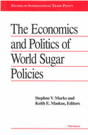 Cover image for 'The Economics and Politics of World Sugar Policies'