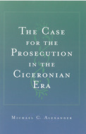 Book cover for 'The Case for the Prosecution in the Ciceronian Era'