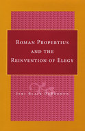 Book cover for 'Roman Propertius and the Reinvention of Elegy'