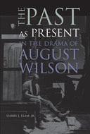 Book cover for 'The Past as Present in the Drama of August Wilson'