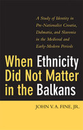 Book cover for 'When Ethnicity Did Not Matter in the Balkans'