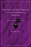 Cover image for 'The Idea of the Theater in Latin Christian Thought'