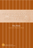 Cover image for 'Jews, Christian Society, and Royal Power in Medieval Barcelona'