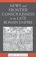 Book cover for 'News and Frontier Consciousness in the Late Roman Empire'