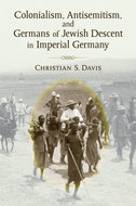 Cover image for 'Colonialism, Antisemitism, and Germans of Jewish Descent in Imperial Germany'