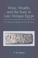 Book cover for 'Wine, Wealth, and the State in Late Antique Egypt'