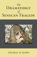 Book cover for 'The Dramaturgy of Senecan Tragedy'