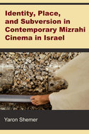 Book cover for 'Identity, Place, and Subversion in Contemporary Mizrahi Cinema in Israel'