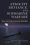 Cover image for 'Atrocity, Deviance, and Submarine Warfare'
