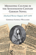Book cover for 'Mediating Culture in the Seventeenth-Century German Novel'