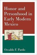 Product cover for 'Honor and Personhood in Early Modern Mexico'