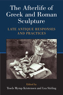 Cover image for 'The Afterlife of Greek and Roman Sculpture'