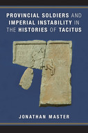 Cover image for 'Provincial Soldiers and Imperial Instability in the Histories of Tacitus'