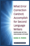Book cover for 'What Error Correction Can(not) Accomplish for Second Language Writers'