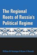 Book cover for 'The Regional Roots of Russia's Political Regime'