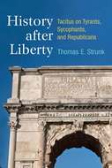 Product cover for 'History after Liberty: Tacitus on Tyrants, Sycophants, and Republicans'
