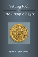 Book cover for 'Getting Rich in Late Antique Egypt'