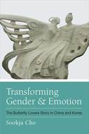 Product cover for 'Transforming Gender and Emotion: The Butterfly Lovers Story in China and Korea'