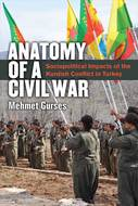 Product cover for 'Anatomy of a Civil War: Sociopolitical Impacts of the Kurdish Conflict in Turkey'