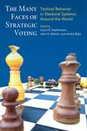Product cover for 'The Many Faces of Strategic Voting: Tactical Behavior in Electoral Systems Around the World'