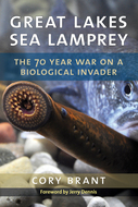 Product cover for 'Great Lakes Sea Lamprey: The 70 Year War on a Biological Invader'