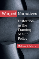 Product cover for 'Warped Narratives: Distortion in the Framing of Gun Policy'