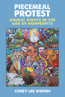 Product cover for 'Piecemeal Protest: Animal Rights in the Age of Nonprofits'