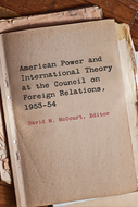 Book cover for 'American Power and International Theory at the Council on Foreign Relations, 1953-54'