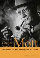 Book cover for 'The Life of Charles Stewart Mott'