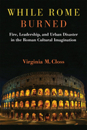 Product cover for 'While Rome Burned: Fire, Leadership, and Urban Disaster in the Roman Cultural Imagination'