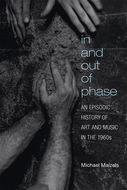 Product cover for 'In and Out of Phase: An Episodic History of Art and Music in the 1960s'