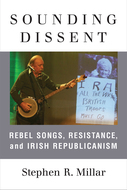 Product cover for 'Sounding Dissent: Rebel Songs, Resistance, and Irish Republicanism'