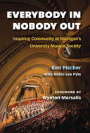 Product cover for 'Everybody In, Nobody Out: Inspiring Community at Michigan's University Musical Society'
