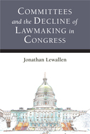 Cover image for 'Committees and the Decline of Lawmaking in Congress'