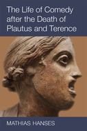 Book cover for 'The Life of Comedy after the Death of Plautus and Terence'